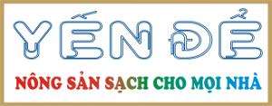 Cơ sở sx, cb nông sản sạch Yến Để