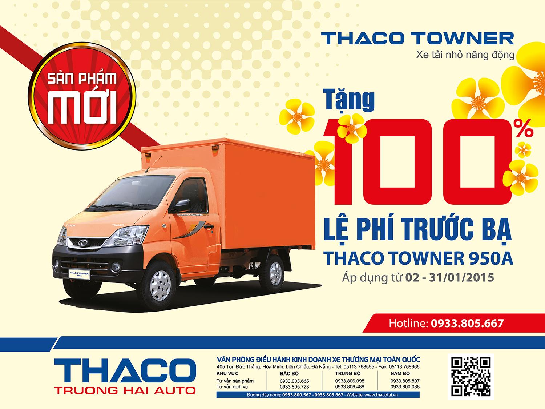 Hỗ trợ 100% lệ phí trước bạ khi mua sản phẩm mới Thaco Towner950A