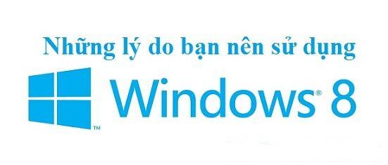 Ban duoc gi khi su dung windows 8