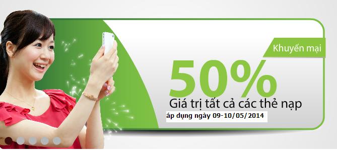 Khuyến mại 50% giá trị thẻ nạp trong tháng 5/2014 từ ngày 09-10/05/2014