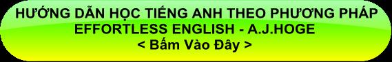Các bài viết hướng dẫn tự học tiếng anh theo phương pháp Effortless English A.J.Hoge